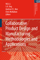 Collaborative Product Design and Manufacturing Methodologies and Applications - Wei Dong Li; Soh Khim Ong; Andrew Yeh Ching Nee; Christopher Alan McMahon