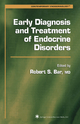 Early Diagnosis and Treatment of Endocrine Disorders - Robert S. Bar
