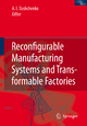 Reconfigurable Manufacturing Systems and Transformable Factories - Anatoli I. Dashchenko