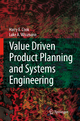 Value Driven Product Planning and Systems Engineering - Harry Cook; L.A. Wissmann