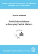 Portfolioinvestitionen in Emerging Capital Markets - Christian Wildmann; Detlev Hummel