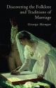 Discovering the Folklore and Traditions of Marriage - George P. Monger