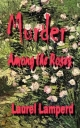 Murder Among the Roses - Laurel Lamperd