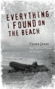 Everything I Found on the Beach - Cynan Jones