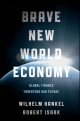 Brave New World Economy - Wilhelm Hankel; Robert A. Isaak