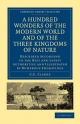 Hundred Wonders of the Modern World and of the Three Kingdoms of Nature - C. C. Clarke
