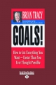 Goals!: How to Get Everything You Want-Faster Than You Ever Thought Possible