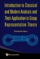 Introduction to Classical and Modern Analysis and Their Application to Group Representation Theory - Debabrata Basu