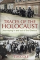 Traces of the Holocaust - Tim Cole