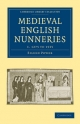 Medieval English Nunneries - Eileen Power