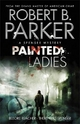 Painted Ladies (A Spenser Mystery) - Robert B. Parker