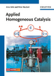 Applied Homogeneous Catalysis - Arno Behr; Peter Neubert
