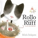 Rollo and Ruff and the Little Fluffy Bird - Mick Inkpen