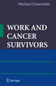 Work and Cancer Survivors - Michael Feuerstein