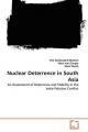 Nuclear Deterrence in South Asia - Tina Søndergård Madsen; Maia Juel Giorgio; Mark Westh