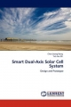 Smart Dual-Axis Solar Cell System - Chee Leong Hong; Tick Hui Oh