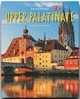 Journey through UPPER PALATINE - Reise durch die OBERPFALZ - Georg Schwikart; Martin Siepmann