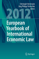 European Yearbook of International Economic Law 2012 - Christoph Herrmann; Jörg Philipp Terhechte