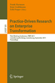 Practice-Driven Research on Enterprise Transformation - Frank Harmsen; Knut Grahlmann; Erik Proper