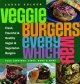 Veggie Burgers Every Which Way - Lukas Volger