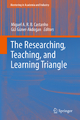 Researching, Teaching and Learning Triangle - Miguel A. R. B. Castanho; Gul Guner-Akdogan