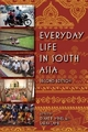 Everyday Life in South Asia - Diane P. Mines; Sarah E. Lamb