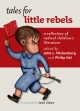 Tales for Little Rebels - Julia L. Mickenberg; Philip Nel