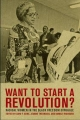 Want to Start a Revolution? - Komozi Woodard; Jeanne Theoharis; Dayo F. Gore