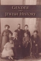 Gender and Jewish History - Marion A. Kaplan; Deborah Dash Moore