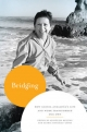 Bridging: How Gloria Anzalda's Life and Work Transformed Our Own