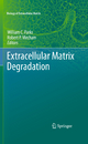 Extracellular Matrix Degradation - William C. Parks; Robert Mecham