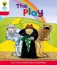 Oxford Reading Tree: Level 4: Stories: the Play - Roderick Hunt