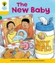 Oxford Reading Tree: Level 5: More Stories B: the New Baby - Roderick Hunt