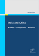 India and China: Markets - Competitors - Partners - Moritz Rudolf
