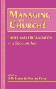 Managing the Church? - G. R. Evans; Very Revd Prof. Martyn Percy
