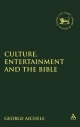Culture, Entertainment, and the Bible - George Aichele