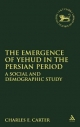 Emergence of Yehud in the Persian Period - Charles E. Carter