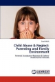 Child Abuse & Neglect: Parenting and Family Environment - Farah Malik