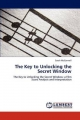 The Key to Unlocking the Secret Window - Sarah McConnell