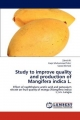 Study to improve quality and production of Mangifera indica L - Zahid Ali; Faqir Muhammad Tahir; Saeed Ahmed