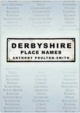 Derbyshire Place Names - Anthony Poulton-Smith