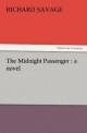 The Midnight Passenger : a novel - Richard Savage