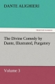 The Divine Comedy by Dante, Illustrated, Purgatory, Volume 3 - Dante Alighieri