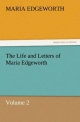 The Life and Letters of Maria Edgeworth, Volume 2 - Maria Edgeworth