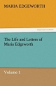 The Life and Letters of Maria Edgeworth, Volume 1 - Maria Edgeworth