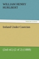 Ireland Under Coercion (2nd ed.) (2 of 2) (1888) - William Henry Hurlbert
