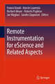 Remote Instrumentation for EScience and Related Aspects - Franco Davoli; Sandro Zappatore; Marcin Lawenda; Jan Weglarz