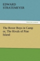 The Rover Boys in Camp or, The Rivals of Pine Island - Edward Stratemeyer