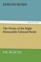 The Works of the Right Honourable Edmund Burke, Vol. 05 (of 12) - Edmund Burke