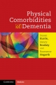 Physical Comorbidities of Dementia - Susan Kurrle; Henry Brodaty; Roseanne Hogarth